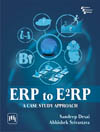 ERP TO E<SUP>2</SUP>RP : A CASE STUDY APPROACH