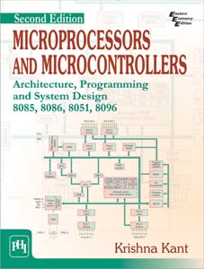 MICROPROCESSORS AND MICROCONTROLLERS :: ARCHITECTURE, PROGRAMMING AND SYSTEM DESIGN 8085, 8086, 80