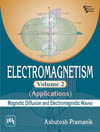 ELECTROMAGNETISM Volume 2—Applications (Magnetic Diffusion and Electromagnetic Waves)
