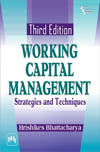 WORKING CAPITAL MANAGEMENT : Strategies and Techniques