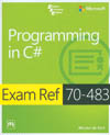 PROGRAMMING IN C# EXAM REF 70-483
