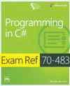 PROGRAMMING IN C# EXAM REF 70-483