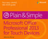 MICROSOFT OFFICE PROFESSIONAL 2013 FOR TOUCH DEVICES PLAIN AND SIMPLE