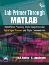 LAB PRIMER THROUGH MATLAB® : DIGITAL SIGNAL PROCESSING, DIGITAL IMAGE PROCESSING,  DIGITAL SIGNAL