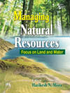 MANAGING NATURAL RESOURCES : FOCUS ON LAND AND WATER