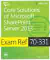 EXAM REF 70-331: CORE SOLUTIONS OF MICROSOFT SHAREPOINT SERVER 2013