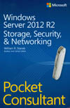 WINDOWS SERVER 2012 R2 STORAGE, SECURITY, AND NETWORKING POCKET CONSULTANT
