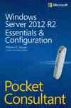 WINDOWS SERVER 2012 R2 ESSENTIALS & CONFIGURATION POCKET CONSULTANT