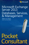 MICROSOFT EXCHANGE SERVER 2013 DATABASES, SERVICES, & MANAGEMENT POCKET CONSULTANT
