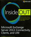 MICROSOFT EXCHANGE SERVER 2013: CONNECTIVITY, CLIENTS, AND UM INSIDE OUT