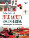 PRINCIPLES OF FIRE SAFETY ENGINEERING : UNDERSTANDING FIRE AND FIRE PROTECTION