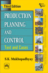 PRODUCTION PLANNING AND CONTROL: Text and Cases