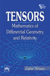 TENSORS : MATHEMATICS OF DIFFERENTIAL GEOMETRY AND RELATIVITY