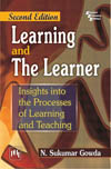 LEARNING AND THE LEARNER : INSIGHTS INTO THE PROCESSES OF LEARNING AND TEACHING