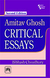 AMITAV GHOSH: CRITICAL ESSAYS
