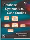 DATABASE SYSTEMS WITH CASE STUDIES