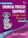 CHEMICAL PROCESS EQUIPMENT : DESIGN AND DRAWING (Volume I)