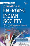 EDUCATION IN EMERGING INDIAN SOCIETY : THE CHALLENGES AND ISSUES