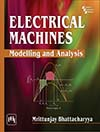 Electrical Machines : Modelling and Analysis