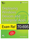 Exam Ref 70-695: Deploying Windows Devices and Enterprise Apps