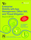 ENTERPRISE MOBILITY WITH APP MANAGEMENT, OFFICE 365, AND THREAT MITIGATION <BR>BEYOND BYOD