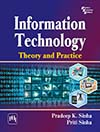 INFORMATION TECHNOLOGY : THEORY AND PRACTICE