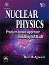 NUCLEAR PHYSICS: PROBLEM-BASED APPROACH INCLUDING MATLAB