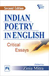 INDIAN POETRY IN ENGLISH : CRITICAL ESSAYS