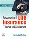 FUNDAMENTALS OF LIFE INSURANCE  THEORIES AND APPLICATIONS