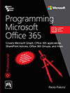 PROGRAMMING MICROSOFT OFFICE 365 : COVERS MICROSOFT GRAPH, OFFICE 365 APPLICATIONS, SHAREPOINT ADD