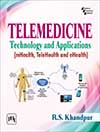 TELEMEDICINE : TECHNOLOGY AND APPLICATIONS (MHEALTH, TELEHEALTH AND EHEALTH)