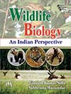 WILDLIFE BIOLOGY : An Indian Perspective