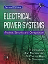 ELECTRICAL POWER SYSTEMS : Analysis, Security and Deregulation