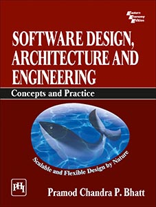 SOFTWARE DESIGN, ARCHITECTURE AND ENGINEERING : CONCEPTS AND PRACTICE