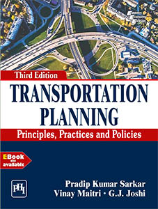 TRANSPORTATION  PLANNING : PRINCIPLES, PRACTICES AND POLICIES