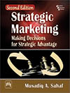 Strategic Marketing : Making Decisions for Strategic Advantage