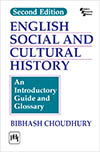 ENGLISH SOCIAL AND CULTURAL HISTORY : AN INTRODUCTORY GUIDE AND GLOSSARY