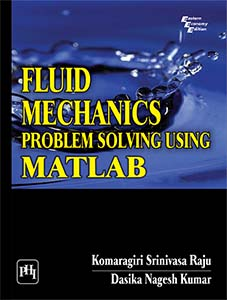 FLUID MECHANICS : PROBLEM SOLVING USING MATLAB