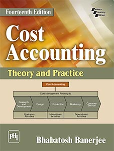 Cost Accounting : Theory and Practice