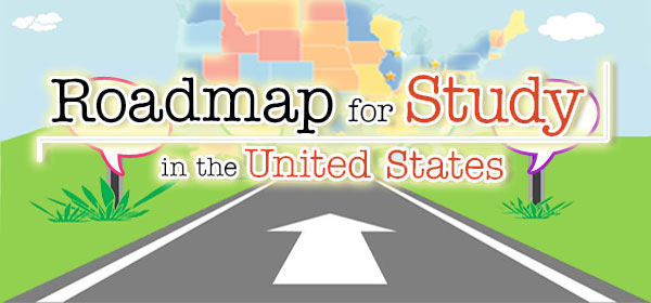 Roadmap for study in the United States